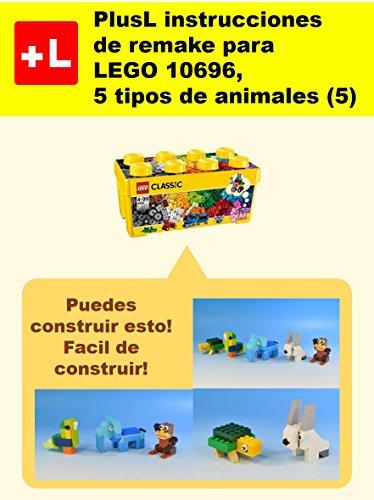 PlusL instrucciones de remake para LEGO 10696,5 tipos de animales (5): Usted puede construir 5 tipos de animales (5) de sus propios ladrillos