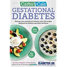 Carbs & Cals Gestational Diabetes: 100 Recipes Designed by Diabetes Specialist Dietitians