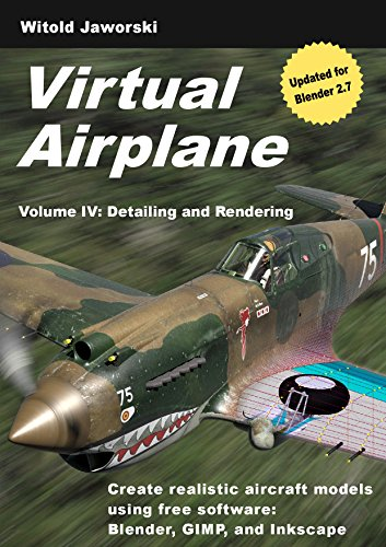 Virtual Airplane - Detailing and Rendering: Create realistic aircraft models using free software: Blender, GIMP, and Inkscape (English Edition) por Witold Jaworski