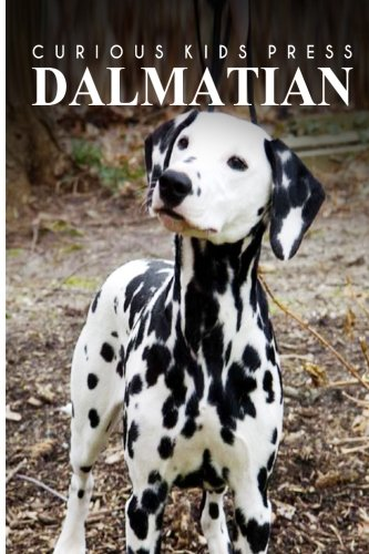 Dalmatians - Curious Kids Press: Kids book about animals and wildlife, Children's books 4-6