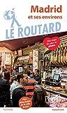 Guide du Routard Madrid et ses environs 2019