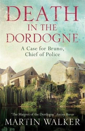 Death In The Dordogne. Bruno, Chief Of Police por Walker Martin