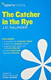 Catcher in the Rye by J.D. Salinger, The (SparkNotes Literature Guide)