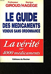Le guide des médicaments vendus sans ordonnance par Jean-Paul Giroud