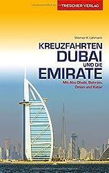 Kreuzfahrten Dubai und Emirate: Mit Abu Dhabi, Bahrain, Oman und Katar (Trescher-Reihe Reisen)