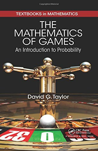 The Mathematics of Games: An Introduction to Probability (Textbooks in Mathematics) by David G. Taylor (2015-01-15)