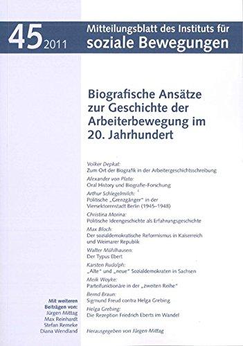 Biografien der Arbeiterbewegung: Das 20. Jahrhundert (Mitteilungsblatt des Instituts für soziale Bewegungen. Forschungen und Forschungsberichte)