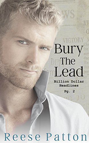 ebook: Bury the Lead: A Bad Boy Billionaire Romance (Billion Dollar Headlines Book 2) (B01DUP0DMG)