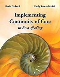 [Continuity of Care in Breastfeeding: Best Practices in the Maternity Setting: Best Practices in the Maternity Setting] (By: Karin Cadwell) [published: July, 2008]