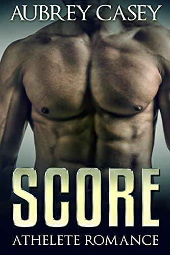 Romance: Bad Boy Romance: Score (Athlete Contemporary Alpha Male  Pregnancy Romance) (New Adult Sports Comedy Romance)