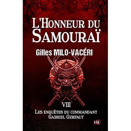 L'Honneur du Samouraï: Les enquêtes du commandant Gabriel Gerfaut Tome 8