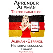 Aprender Alemán - Textos paralelos (Bilingüe) Historias sencillas (Alemán - Español)