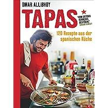 Tapas: 120 Rezepte aus der spanischen Küche