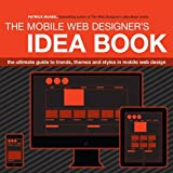 Quick inspiration from mobile designers!Featuring more than 700 examples, Mobile Web Designer's Idea Book is packed with visual inspiration for creating top-notch mobile web designs. Web design expert Patrick McNeil, author of the popular Web Designe...
