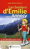 Les sentiers d'Emilie autour d'Annecy et dans les Aravis : 25 promenades pour tous