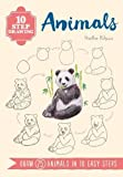 10 Step Drawing: Animals: Draw 75 Animals in 10 Easy Steps (Ten-Step Drawing)