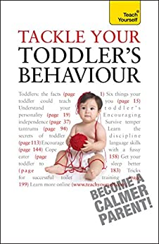 Tackle Your Toddlers Behaviour: Teach Yourself (English Edition) von [Beswick, Kelly]