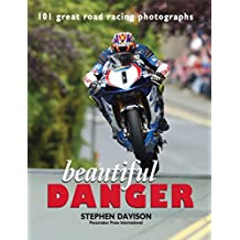 Beautiful Danger: 101 Great Road Racing Photographs, Road Racing Legends 1
