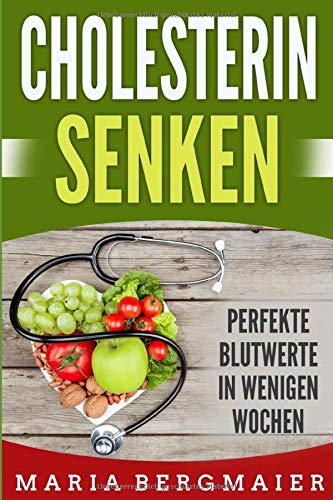 Cholesterin senken: Perfekte Blutwerte in wenigen Wochen