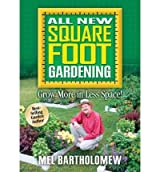 All New Square Foot Gardening: Grow More in Less Space! [ ALL NEW SQUARE FOOT GARDENING: GROW MORE IN LESS SPACE! ] by Bartholomew, Mel (Author) Feb-01-2006 [ Paperback ]