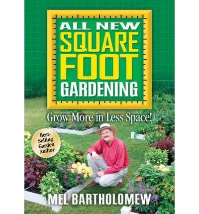 All New Square Foot Gardening: Grow More in Less Space! Bartholomew, Mel ( Author ) Feb-01-2006 Paperback