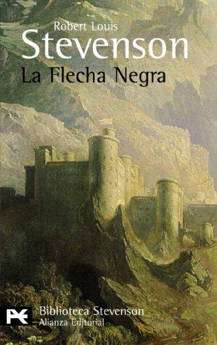 La flecha negra (El Libro De Bolsillo - Bibliotecas De Autor - Biblioteca Stevenson) por Robert Louis Stevenson