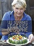 Les Semaines légères de Sophie. 110 recettes savoureuses