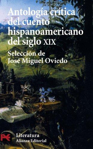 Antología crítica del cuento hispanoamericano del siglo XIX: Del romanticismo al criollismo (El Libro De Bolsillo - Literatura) por José Miguel Oviedo