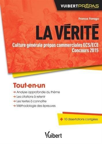 La vérité - Culture générale prépas commerciales ECS/ECE - Concours 2015 de France Farago (14 juin 2014) Broché
