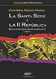 La Santa Sede y la II república. De la conciliación al conflicto (1931) (Reflejando la historia)