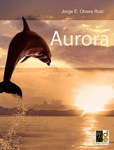 Aurora por Jorge Enrique Olvera Ruiz