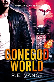 Gone God World: A Paradise Lot Urban Fantasy (Paradise Lot Novel Book 1) by [Vance, R. E.]
