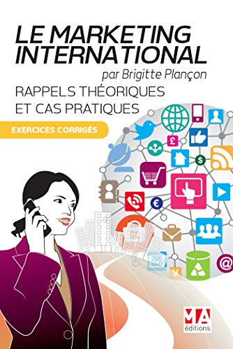 MARKETING INTERNATIONAL - EXERCICES CORRIGES par Brigitte Plançon