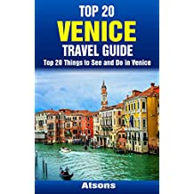 Top 20 Things to See and Do in Venice - Top 20 Venice Travel Guide (Europe Travel Series Book 22) (English Edition)