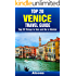 Top 20 Things to See and Do in Venice - Top 20 Venice Travel Guide (Europe Travel Series Book 22)