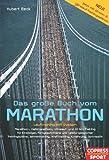 Das große Buch vom Marathon - Lauftraining mit System - Marathon-, Halbmarathon, Ultralauf- und 10-km-Training