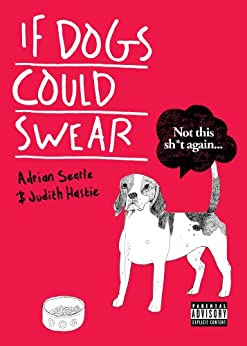 If Dogs Could Swear par [Searle, Adrian]