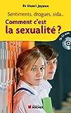 Comment c'est la sexualité ? Sentiments, drogues, sida... Réponses aux questions des 13-15 ans (1CD audio)