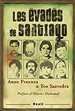 Les évadés de Santiago (Biographies-Témoignages t. 0)