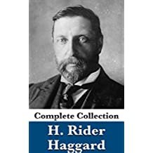 Rider Haggard: Complete Collection (English Edition)