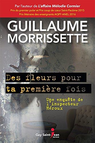 Des fleurs pour ta première fois de Guillaume Morrissette 2017