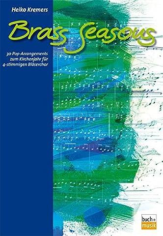 Brass Seasons: 30 Pop-Arrangements zum Kirchenjahr für 4-stimmigen Bläserchor
