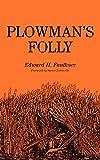 Plowmans Folly