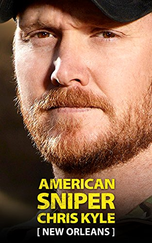 American Sniper Chris Kyle: New Orleans: A Navy SEAL's historic battle in Hurricane Katrina (English Edition)
