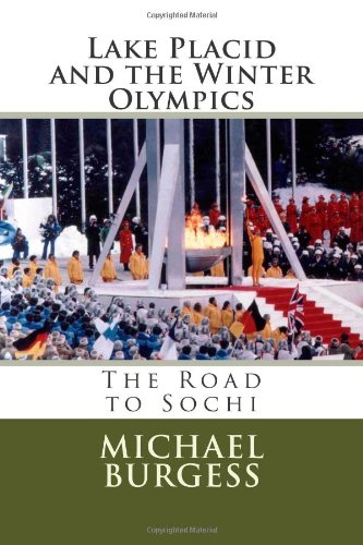 Lake Placid and the Winter Olympics: The Road to Sochi por Michael J. Burgess