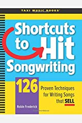 Shortcuts to Hit Songwriting: 126 Proven Techniques for Writing Songs That Sell Paperback