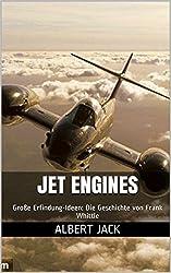 Jet Engines: Große Erfindung-Ideen: Die Geschichte von Frank Whittle