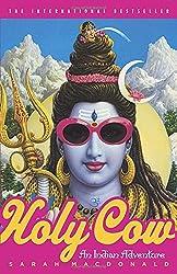 Holy Cow: An Indian Adventure by Sarah Macdonald (2004-04-13)