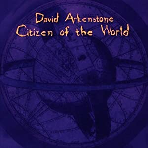 David Arkenstone - Citizen of the World
