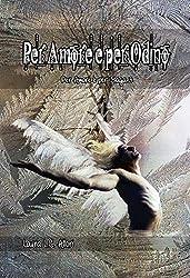 Per Amore e per Odino: La virtù di Temperantia (Per Amore e per saga Vol. 3)